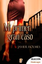 MI PRIMER GRAN CASO (DETECTIVE HOLMES 1)