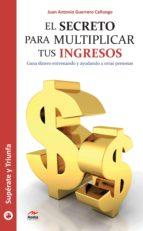 El secreto para multiplicar tus ingresos (ebook)