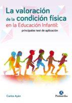 LA VALORACIÓN DE LA CONDICIÓN FÍSICA EN LA EDUCACIÓN INFANTIL: