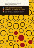 Formação continuada de docentes da educação básica : contribuições da formação por área de concentração (Laseb) (ebook)