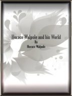 Horace Walpole and his World  (ebook)