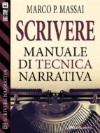 Scrivere - Manuale di tecnica narrativa (ebook)