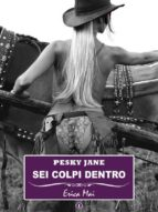 Pesky Jane Sei colpi dentro: Vol. 1 (ebook)