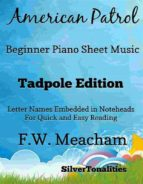 AMERICAN PATROL BEGINNER PIANO SHEET MUSIC TADPOLE EDITION