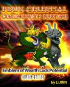 PiXiu Celestial  Coming With  Fortune (ebook)