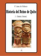 Historia del Reino de Quito - Tomo I - Historia Natural (ebook)