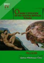 ORIGEN Y EVOLUCIÓN DE UNA CRIATURA SINGULAR: EL HOMBRE (ebook)