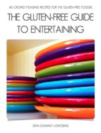 THE GLUTEN-FREE GUIDE TO ENTERTAINING