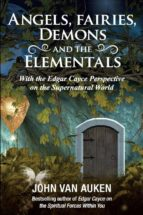 Angels, Fairies, Demons, and the Elementals (ebook)