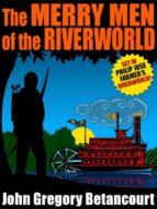 The Merry Men of the Riverworld (ebook)