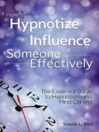 HOW TO HYPNOTIZE AND INFLUENCE SOMEONE EFFECTIVELY