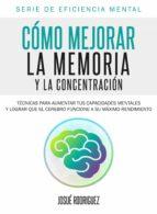 Cómo mejorar la memoria y la concentración (ebook)