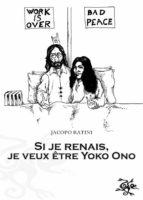 Si Je Renais, Je Veux Être Yoko Ono (ebook)