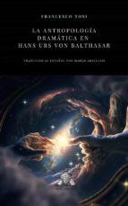 La Antropología Dramática En Hans Urs Von Balthasar