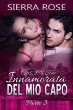 Ops, Mi Sono Innamorata Del Mio Capo - Parte 3 (ebook)