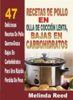 Recetas De Pollo En Olla De Cocción Lenta: 47 Deliciosas Recetas De Pollo (ebook)
