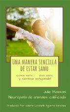 Una Manera Sencilla De Estar Sano - Coma Sano, Viva Sano, Y ¡siéntase Estupendo! (ebook)