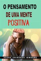 O Pensamento De Uma Mente Positiva (ebook)