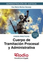 CUERPO DE TRAMITACIÓN PROCESAL Y ADMINISTRATIVA.  CASOS PRÁCTICOS