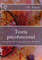 TEORÍA PSICOFUNCIONAL. UNA GEOMETRÍA DE LAS FUNCIONES MENTALES (ebook)