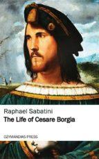 The Life of Cesare Borgia (ebook)