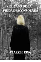 EL CASO DE LA VIUDA DESCONSOLADA (ebook)