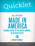 QUICKLET ON BILL BRYSON'S MADE IN AMERICA: AN INFORMAL HISTORY OF THE ENGLISH LANGUAGE IN THE UNITED STATES