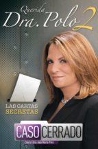 Querida Dra. Polo 2: Las cartas secretas de Caso Cerrado (ebook)
