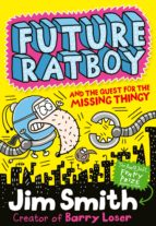 Future Ratboy and the Quest for the Missing Thingy (ebook)