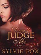 DON'T JUDGE ME