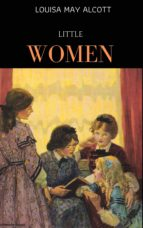 LITTLE WOMEN [WITH BIOGRAPHICAL INTRODUCTION]