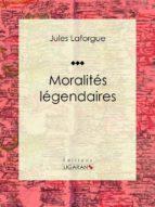 Moralités légendaires (ebook)