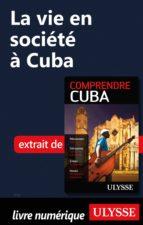 LA VIE EN SOCIÉTÉ À CUBA