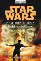 STAR WARS. DAS ERBE DER JEDI-RITTER 6. PLANET DER VERLORENEN