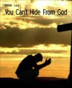 YOU CAN'T HIDE FROM GOD