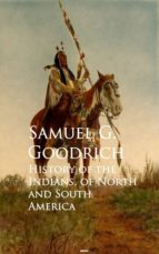 HISTORY OF THE INDIANS, OF NORTH AND SOUTH AMERICA