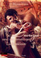 Lucrezia und ihr unwilliger Liebessklave (ebook)