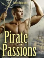 PIRATE PASSIONS. A GAY EROTIC NOVEL