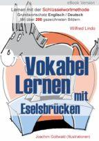 Vokabel Lernen mit Eselsbrücken. Lernen mit der Schlüsselwortmethode. Grundwortschatz English / Deutsch (ebook)