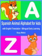 SPANISH ANIMAL ALPHABET FOR KIDS - WITH ENGLISH TRANSLATION