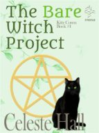 THE BARE WITCH PROJECT: KITTY COVEN SERIES, BOOK 1