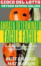 Gioco del Lotto: AMBATA (determinata) facile facile  Butt Change by Mat Marlin  (ebook)