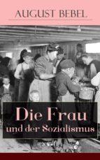 Die Frau und der Sozialismus (Vollständige Ausgabe) (ebook)