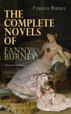 The Complete Novels of Fanny Burney (Illustrated Edition) (ebook)