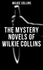 THE MYSTERY NOVELS OF WILKIE COLLINS (ebook)