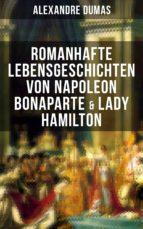 Romanhafte Lebensgeschichten von Napoleon Bonaparte & Lady Hamilton (ebook)