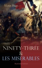 Ninety-Three & Les Misérables: Illustrated Edition (ebook)