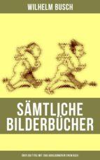 Sämtliche Bilderbücher (Über 250 Titel mit 1500 Abbildungen in einem Buch) (ebook)