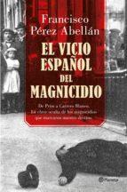 El vicio español del magnicidio (ebook)