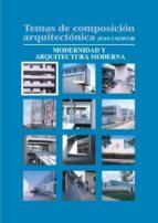 Temas de composición arquitectónica. 1. Modernidad y arquitectura moderna (ebook)